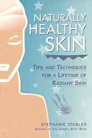 Naturally Healthy Skin   -     By: Stephanie L. Tourles