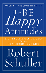 The Be Happy Attitudes - eBook  -     By: Robert H. Schuller