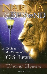 Narnia and Beyond: A Guide to the Fiction of C. S. Lewis  -     By: Thomas Howard, Peter J. Kreeft