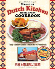 The Famous Dutch Kitchen Restaurant Cookbook: Family-Style Diner Delights from the Heart of Pennsylvania - eBook  -     By: Jane Stern, Michael Stern