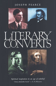 Literary Converts   -              By: Joseph Pearce
