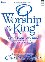 O Worship the King   -     By: Carolyne Taylor