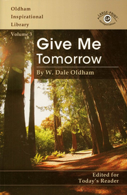 Give Me Tomorrow, Large Print   -     By: W. Dale Oldham
