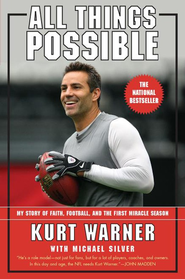 All Things Possible: My Story of Faith, Football and the Miracle Season  -     By: Kurt Warner, Michael Silver