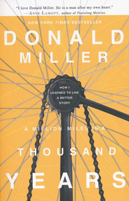 A Million Miles in a Thousand Years: How I Learned to Live a Better Story - eBook  -     By: Don Miller
