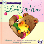 I Love You More--Padded Board Book & Music CD   -              By: Kim Thompson, Bailey Thompson