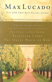 Lucado 2in1: (Traveling Light & The Great House of God)    -     By: Max Lucado