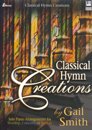 Classical Hymn Creations   -     By: Gail Smith