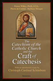 Catechism of the Catholic Church and the Craft of Catechesis  -     By: Pierre De Cointet, Barbara Morgan, Petroc Willey
