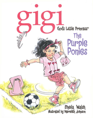 The Purple Ponies: Gigi, God's Little Princess - eBook  -     By: Sheila Walsh