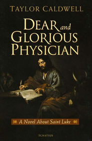 Dear and Glorious Physician  -     By: Taylor Caldwell