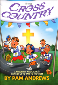 Cross Country: A Children's Musical That Reminds Us to Race to the Cross  -              By: Pam Andrews