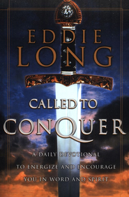 Called to Conquer: A Daily Devotional to Energize and Encourage You in Word and Spirit - eBook  -     By: Eddie Long
