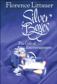 Silver Boxes: The Encouragement Gift - eBook  -     By: Florence Littauer