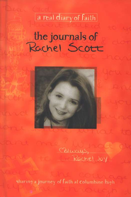 The Journals of Rachel Scott: A Journey of Faith at Columbine High - eBook  -     By: Darrell Scott, Beth Nimmo, Dana Scott