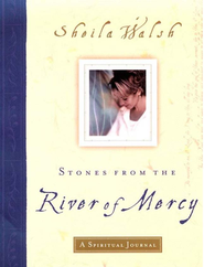 Stones from the River of Mercy: A Spiritual Journey - eBook  -     By: Sheila Walsh