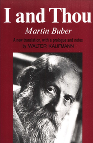 I and Thou   -              By: Martin Buber