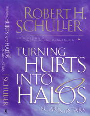 Turning Hurts Into Halos - eBook  -     By: Dr. Robert H. Schuller