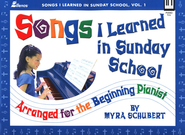 Songs I Learned in Sunday School, Volume 1   -