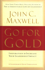 Go for Gold: Inspiration to Increase Your Leadership Impact - eBook  -     By: John C. Maxwell