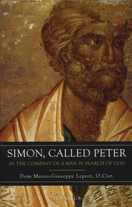 Simon Called Peter: In the Company of a Man in Search of God  -     By: Dom Mauro-Giuseppe Lepori