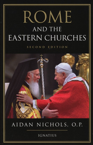 Rome and the Eastern Churches  -     By: Aidan Nichols