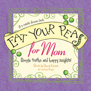 Eat Your Peas, Mom: Simple Truths and Happy Insights - eBook  -     By: Cheryl Karpen