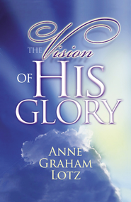 The Vision of His Glory - eBook  -     By: Anne Graham Lotz