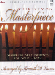 Christmas Masterpiece for Solo Organ   -     By: Kenneth Varner