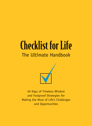 Checklist for Life: 40 Days of Timeless Wisdom & Foolproof Strategies for Making the Most of Life's Challenges and Opportunities - eBook  -