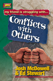Friendship 911 Collection: My friend is struggling with.. Conflicts With Others - eBook  -     By: Josh McDowell, Ed Stewart