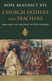 Church Fathers and Teachers: From Saint Leo the Great to Peter Lombard  -     By: Pope Benedict XVI