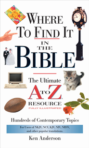 Where to Find it in the Bible: Nelson's Little Book Series - eBook  -     By: Ken Anderson