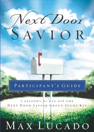 Next Door Savior Participant's Guide - eBook  -     By: Max Lucado