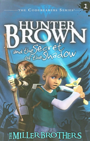Hunter Brown and the Secret of the Shadow, The Codebearers Series  -     By: Christopher Miller, Allan Miller