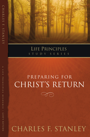 Charles Stanley Life Principles Study Guides: Preparing for Christ's Return - eBook  -     By: Charles F. Stanley