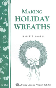 Making Holiday Wreaths (A-262)  -     By: Juliette Rogers