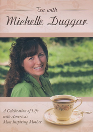 Tea with Michelle Duggar: A Celebration of Life with America's Most Inspiring Mother DVD  -     By: Michelle Duggar