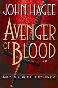 Avenger of Blood: A Novel - eBook  -     By: John Hagee