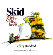 Skid & the Too Tiny Tunnel  -     By: Jeffery Stoddard