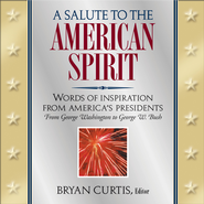 A Salute to the American Spirit - eBook  -     Edited By: Bryan Curtis     By: Bryan Curtis, editor