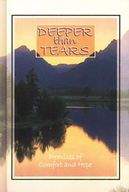 Deeper than Tears: Promises of Comfort and Hope - eBook  -     Edited By: Terri Gibbs     By: Terri Gibbs, comp.
