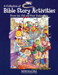 A Collection of Bible Story Activities from the Old    and New Testaments  -