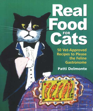 Real Food for Cats   -     By: Patti Delmonte