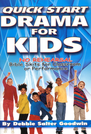 Quick Start Drama for Kids   -