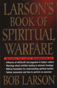 Larson's Book of Spiritual Warfare - eBook  -     By: Bob Larson