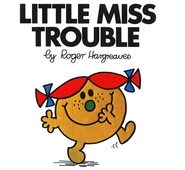 Little Miss Trouble  -     By: Roger Hargreaves