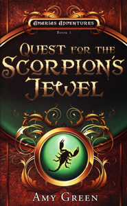 #1: Quest for the Scorpions Jewel  -     By: Amy Green