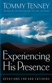 Experiencing His Presence: Devotions for God Catchers - eBook  -     By: Tommy Tenney