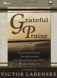 Grateful Praise   -              By: Victor Labenske